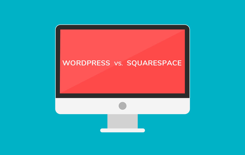 WordPress Vs. Squarespace – Which Is Right For You?